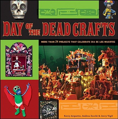 Day of the Dead Crafts By Vigil, Jerry/ Arquette, Kerry/ Zocchi, Andrea
