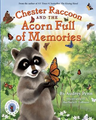 Chester Raccoon and the Acorn Full of Memories By Penn, Audrey/ Gibson, Barbara L. (ILT)